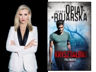 """""""Kryształowi. Polowanie"""" Joanna Opiat-Bojarska"""