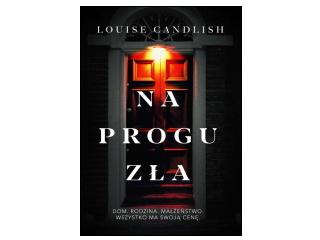"""Nowość wydawnicza """"Na progu zła"""" Louise Candlish"""