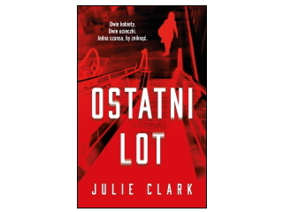 """Ostatni lot"" Julie Clark"