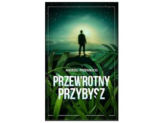 """""""Przewrotny przybysz"""" Andrzej Przewrocki"""