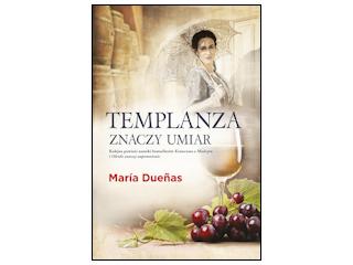 """Nowość wydawnicza """"Templanza znaczy umiar"""" María Dueñas."""
