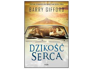 """Dzikość serca"" Barry Gifford"