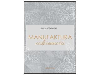"""Recenzja książki """"Manufaktura codzienności""""."""